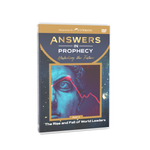 Answers In Prophecy: The Rise and Fall of World Leaders Episode 2 DVD