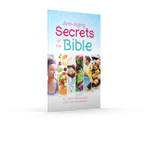 Anti-Aging Secrets of the Bible