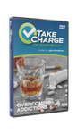 Take Charge of Your Health: Overcoming Addiction Episode 7 DVD