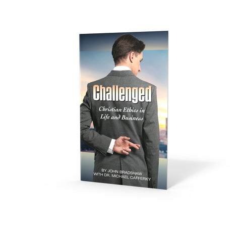 Challenged: Christian Ethics in Life and Business-0