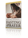 Healing Insights #2: Fasting and Prayer-0