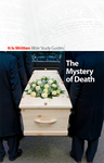 The Mystery of Death (Bible Study Guide 10)-0