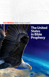 The United States in Bible Prophecy (Bible Study Guide 20)-0