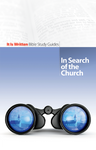 In Search Of The Church (Bible Study Guide 21)-0