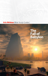 The Fall of Babylon (Bible Study Guide 22)-0