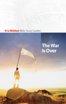 The War Is Over (Bible Study Guide 9)-0