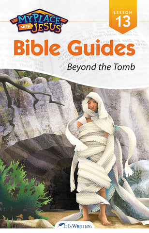 Beyond the Tomb (My Place with Jesus Guide 13) -0