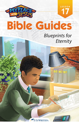 Blueprints for Eternity (My Place with Jesus Guide 17) -0