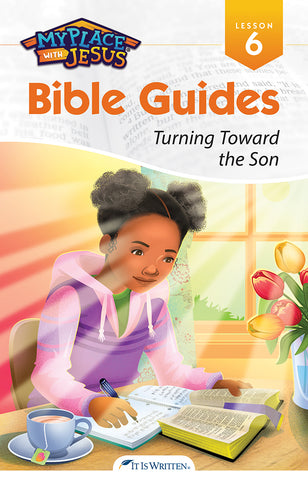 Turning Toward the Son (My Place with Jesus Guide 6) -0