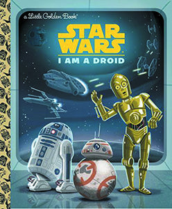 STAR WARS LITTLE GOLDEN BOOK I AM DROID - 2 Geeks Comics