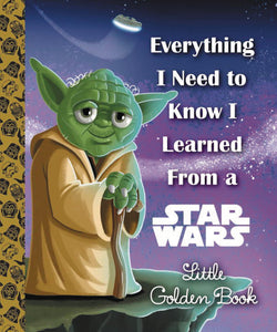 EVERTHING NEED KNOW LEARNED FROM STAR WAR LITTLE GOLDEN BOOK - 2 Geeks Comics