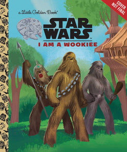 STAR WARS LITTLE GOLDEN BOOK I AM A WOOKIE (C: 1-1-0) - 2 Geeks Comics