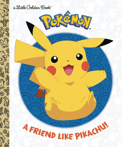 A FRIEND LIKE PIKACHU POKEMON LITTLE GOLDEN BOOK (C: 1-1-0) - 2 Geeks Comics