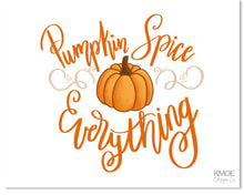 Load image into Gallery viewer, Pumpkin Spice Everything Hand Lettered Print Kmoe Design Co.