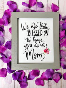 Truly Blessed Print Kmoe Design Co. 11x14 Floral