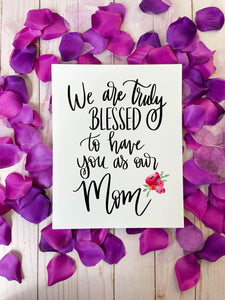 Truly Blessed Print Kmoe Design Co. 8x10 Floral