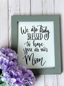 Truly Blessed Print Kmoe Design Co. 8x10 No Floral