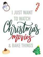 Load image into Gallery viewer, Watch Christmas Movies & Bake Things Print Kmoe Design Co.