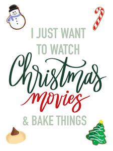 Watch Christmas Movies & Bake Things Print Kmoe Design Co.