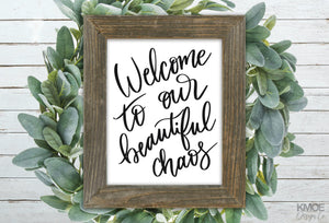 Welcome to our beautiful chaos Print Kmoe Design Co.