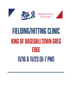 King of Baseballtown Fielding & Hitting Clinic (11/16 and 11/23)