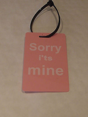 Novelty Luggage label (Sorry i'ts Mine ) with  nylon strap -  Inflightgoods   - 8
