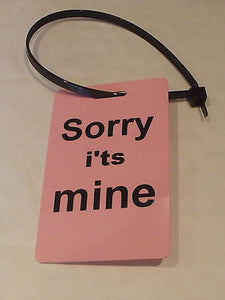 Novelty Luggage label (Sorry i'ts Mine ) with  nylon strap -  Inflightgoods   - 1