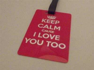 Novelty Luggage Crew Tags - Keep Calm Cause I Love You Too -  Inflightgoods