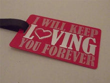 Novelty Luggage Crew Tags - I Will Keep Loving You Forever