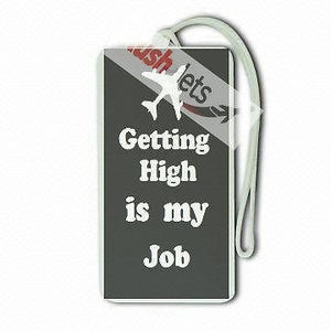 Novelty  etting  high  is  my job Luggage  Tag -  Inflightgoods