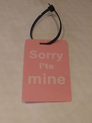 Novelty Luggage label (Sorry i'ts Mine ) with  nylon strap -  Inflightgoods   - 7
