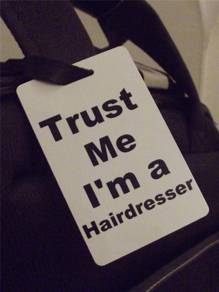 Novelty Luggage Crew Tags - Trust me, I'm A Hairdresser -  Inflightgoods