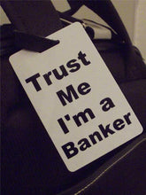 Novelty Luggage Crew Tags - Trust me, I'm A Banker