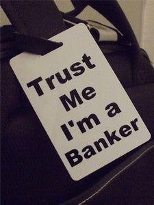 Novelty Luggage Crew Tags - Trust me, I'm A Banker -  Inflightgoods