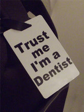 Novelty Luggage Crew Tags - Trust me, I'm A Dentist