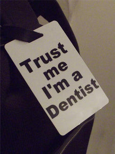 Novelty Luggage Crew Tags - Trust me, I'm A Dentist -  Inflightgoods