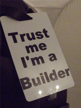 Novelty Luggage Crew Tags - Trust me, I'm A Builder