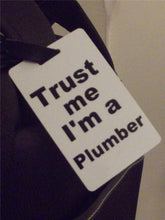 Novelty Luggage Crew Tags - Trust me, I'm A Plumber