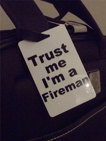 Novelty Luggage Crew Tags - Trust me, I'm A Fireman -  Inflightgoods