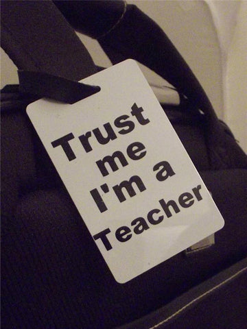 Novelty Luggage Crew Tags - Trust me, I'm A Teacher -  Inflightgoods