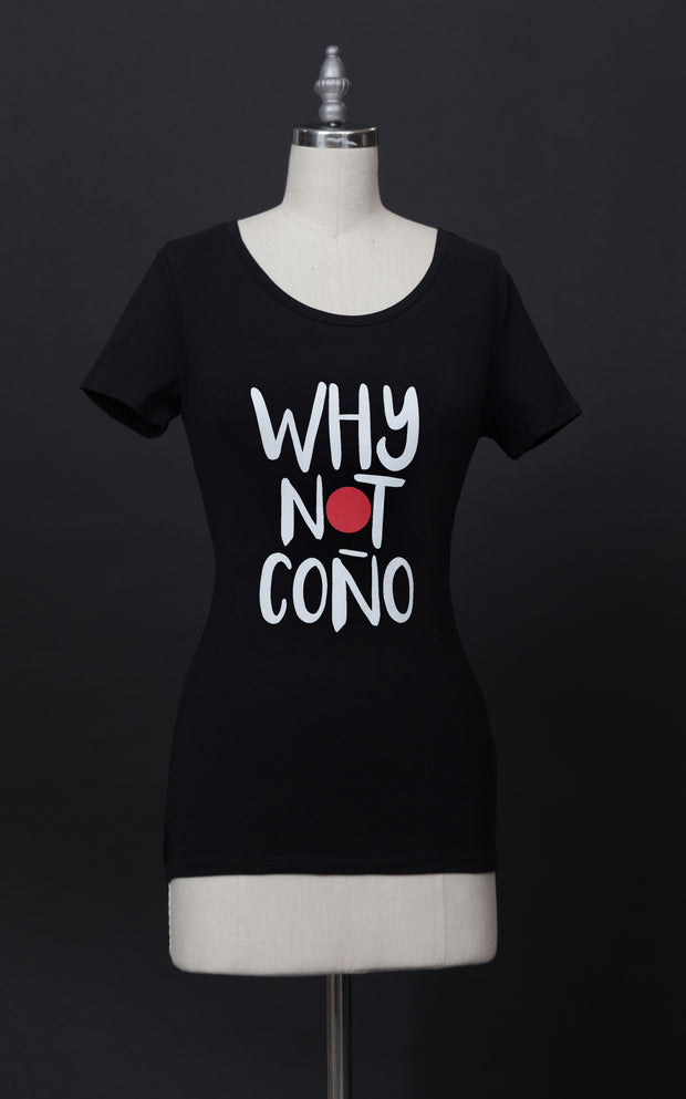 Why Not Coño T-Shirt (Only T-Shirt)