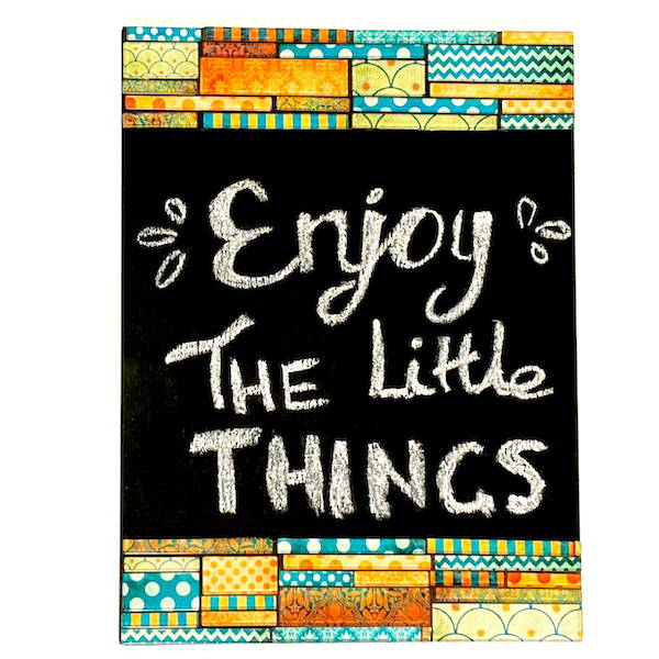 'Enjoy The Little Things' Chalkboard