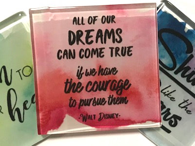 All Of Our Dreams Can Come True - Glass Quote Tile (HM)