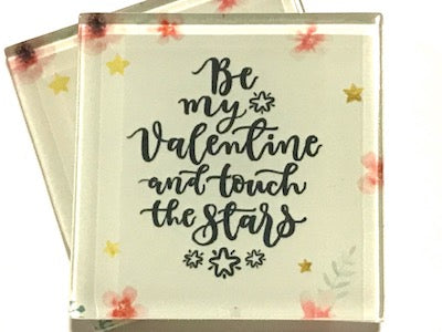 Be My Valentine and Touch The Stars - Glass Quote Tile