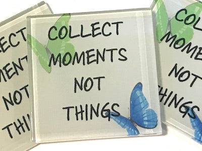 Collect Things Not Moments - Glass Quote Tile