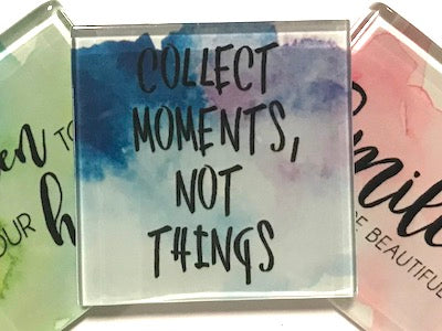 Collect Moments, Not Things - Glass Quote Tile (HM)