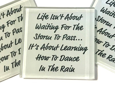 Life Isn't About  Waiting For The  Storm To Pass (White) - Glass Quote Tile