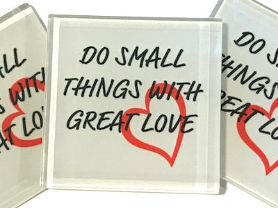 Do Small Things With Great Love - Glass Quote Tile