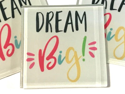 Dream Big - Glass Quote Tile