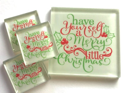 Have a Merry Little Christmas - 2.5cm Glass Tiles